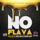 Play & Download No Flava (feat. Sauce Walka & Sancho Saucy) by Chalie Boy | Napster