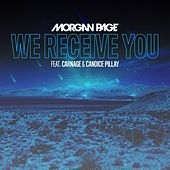 Play & Download We Receive You (feat. Carnage and Candice Pillay) by Morgan Page | Napster