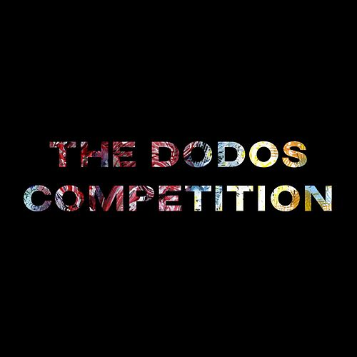 Competition by The Dodos