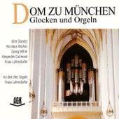 Play & Download Dom zu München - Glocken und Orgeln by Franz Lehrndorfer | Napster