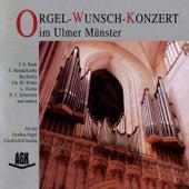 Play & Download Orgel-Wunsch-Konzert im Ulmer Münster by Friedrich Fröschle | Napster