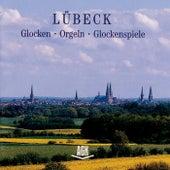 Play & Download Lübeck Glocken - Orgeln - Glockenspiele by Various Artists | Napster
