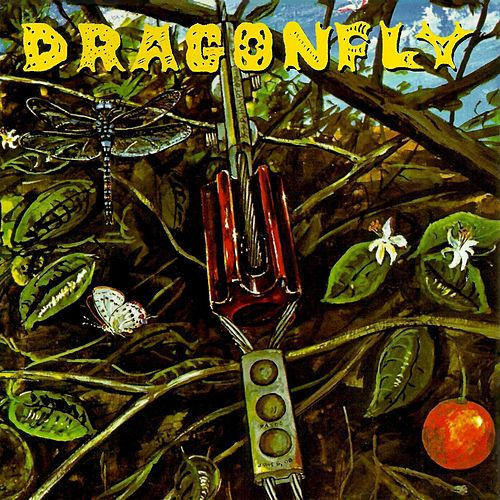 Play & Download Dragonfly by Dragonfly | Napster