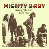 Tasting The Life: Live 1971 by Mighty Baby