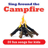 Play & Download Sing Around the Campfire - 20 Fun Songs for Kids by Various Artists | Napster