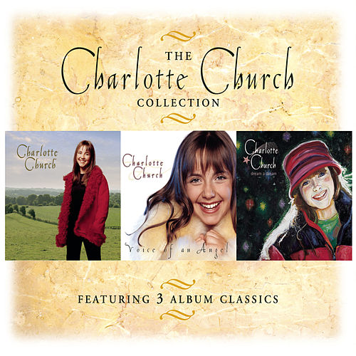 Play & Download The Charlotte Church Collection by Charlotte Church | Napster