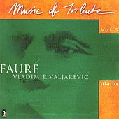 Play & Download Music Of Tribute, Vol. 3: Fauré by Various Artists | Napster