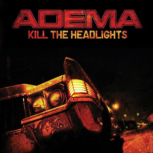 Kill The Headlights by Adema