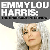 Play & Download Emmylou Harris: The Rhapsody Interview by Emmylou Harris | Napster