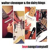 Play & Download Love Songs To Myself by Walter Clevenger | Napster
