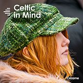 Play & Download Celtic in Mind by Various Artists | Napster