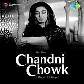 Chandni Chowk (Original Motion Picture Soundtrack) by Various Artists