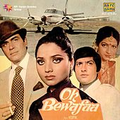 Oh Bewafaa (Original Motion Picture Soundtrack) by Various Artists