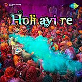 Holi Aayi Re von Various Artists