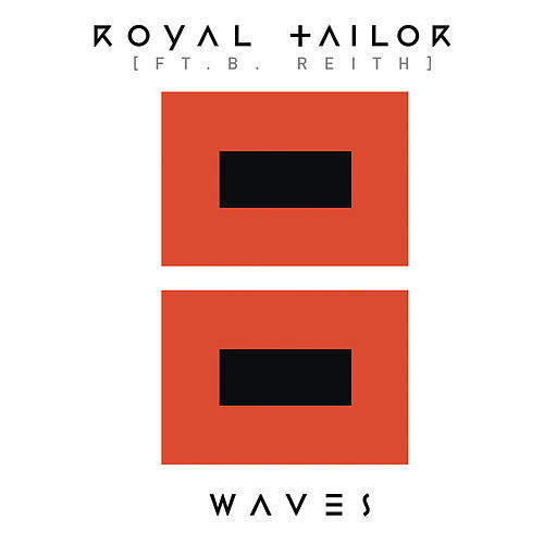 Play & Download Waves (feat. B.Reith) by Royal Tailor | Napster