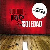 Soledad Plays Soledad (feat. Maurane) by Various Artists