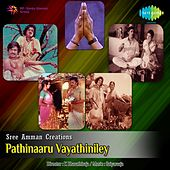 Play & Download Pathinaaru Vayathiniley (Original Motion Picture Soundtrack) by Various Artists | Napster