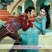 Play & Download Neerum Neruppum (Original Motion Picture Soundtrack) by Various Artists | Napster