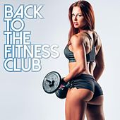 Play & Download Back to the Fitness Club by Various Artists | Napster