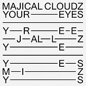Play & Download Your Eyes by Majical Cloudz | Napster