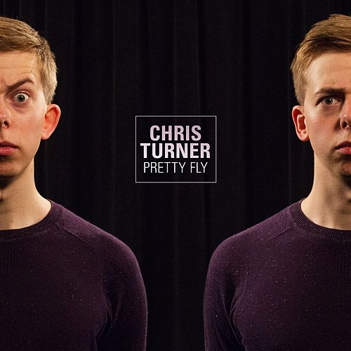 Pretty Fly by Chris Turner
