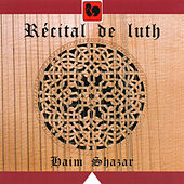 Play & Download De Rippe - Holborne - Dowland - Vallet - Ballard - Melli - Shazar: Récital de luth (Lute Recital) by Haim Shazar | Napster