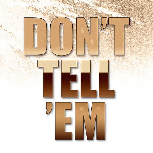 Play & Download Don't Tell 'Em by Hip Hop's Finest | Napster