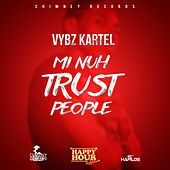 Play & Download Mi Nuh Trust People - Single by VYBZ Kartel | Napster