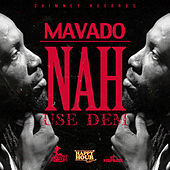 Nah Use Dem - Single by Mavado