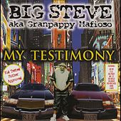 Play & Download My Testimony (Clean) by Big Steve | Napster