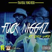 Play & Download Fuck Niggaz by Yung Redd | Napster