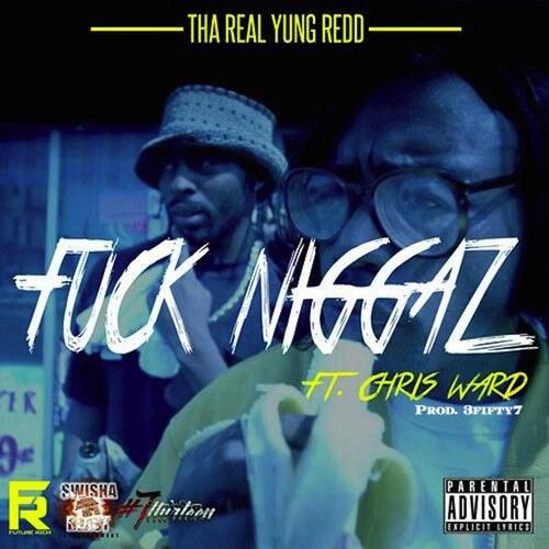 Play & Download Fuck Niggaz by Yung Redd | Napster