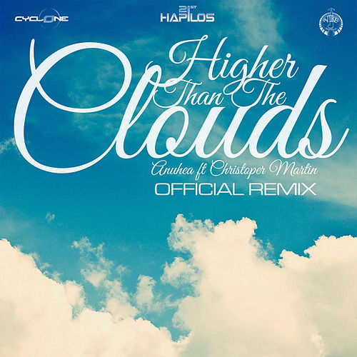 Higher Than the Clouds (Remix) by Anuhea