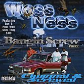 Play & Download Bangin Screw Part 2 (Chopped & Screwed) by Woss Ness | Napster