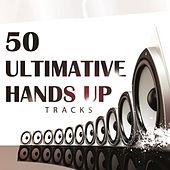 50 Ultimative Hands Up Tracks by Various Artists