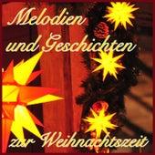 Melodien und Geschichten zur Weihnachtszeit by Various Artists