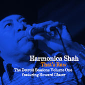Play & Download That's Raw - The Detroit Sessions Volume One by Harmonica Shah | Napster