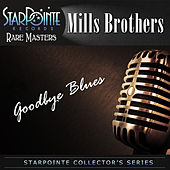 Play & Download Goodbye Blues by The Mills Brothers | Napster
