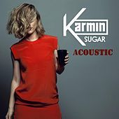 Sugar (Acoustic) - Single von Karmin