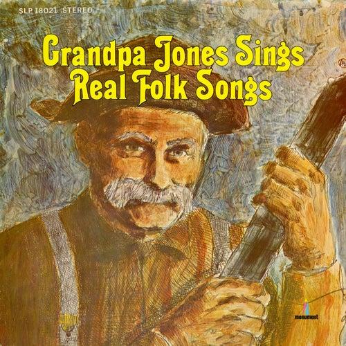 Play & Download Sings Real Folk Songs by Grandpa Jones | Napster