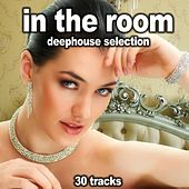 Play & Download In the Room (Deephouse Selection) by Various Artists | Napster