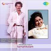 Play & Download Ilamaikkolam (Original Motion Picture Soundtrack) by Various Artists | Napster
