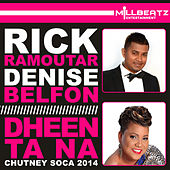 Play & Download Dheen Ta Na: Chutney Soca 2014 by Denise Belfon | Napster