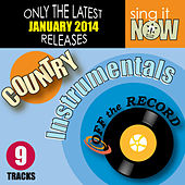 Play & Download Jan 2014 Country Hits Instrumentals by Off The Record Instrumentals BLOCKED | Napster