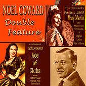 Play & Download Noel Coward Double Feature - Ace of Clubs & Pacific 1860 (Original London Cast Recordings) by Various Artists | Napster