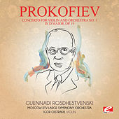 Prokofiev: Concerto for Violin and Orchestra No. 1 in D Major, Op. 19 (Digitally Remastered) by Guennadi Rosdhestvenski