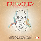 Prokofiev: Cinderella, Op. 87, Act III (Digitally Remastered) by Guennadi Rosdhestvenski