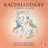 Rachmaninoff: Symphony No. 3 in A Minor, Op. 44 (Digitally Remastered) by Yevgeny Svetlanov