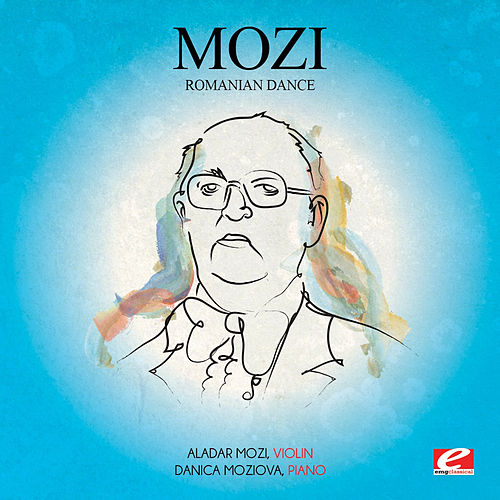 Mozi: Romanian Dance (Digitally Remastered) by Danica Moziova