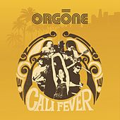 Play & Download Cali Fever by Orgone | Napster